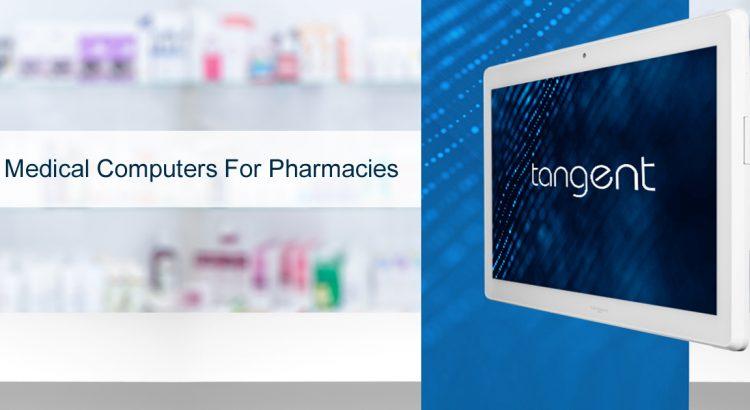 Tangent Medical Grade PCs for Pharmacies